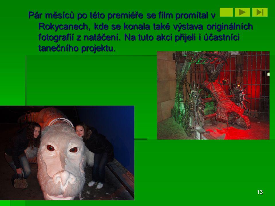 Pár měsíců po této premiéře se film promítal v Rokycanech, kde se konala také výstava originálních fotografií z natáčení.