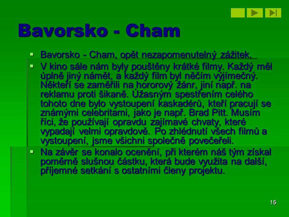 Bavorsko - Cham Bavorsko - Cham, opět nezapomenutelný zážitek.