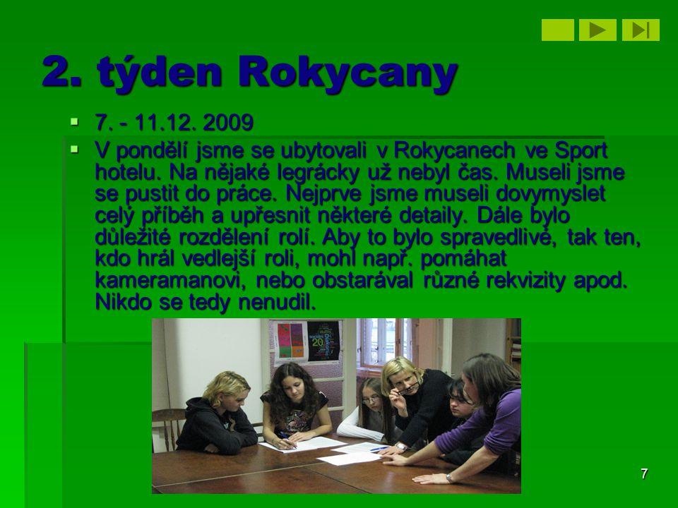 2. týden Rokycany 7. - 11.12. 2009.