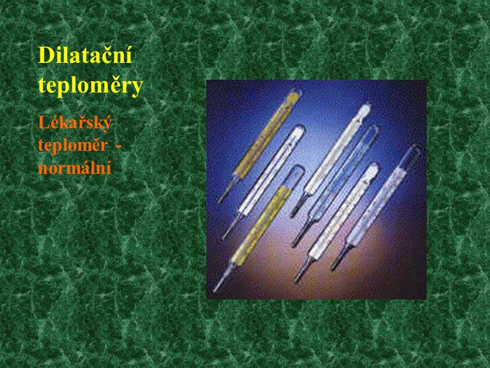 Dilatační teploměry Lékařský teploměr -normální