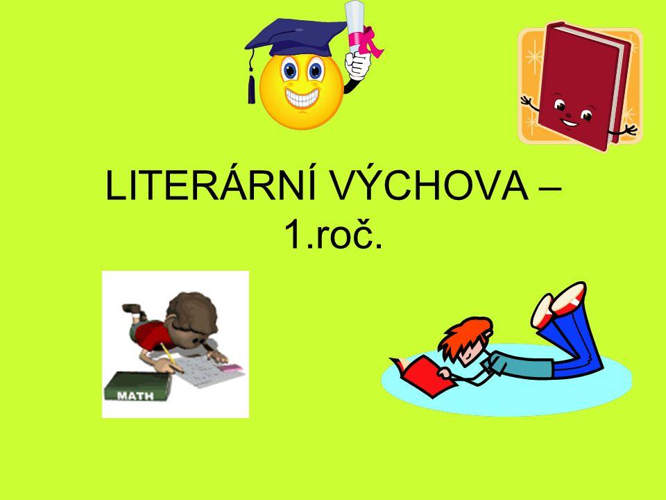 LITERÁRNÍ VÝCHOVA – 1.roč.