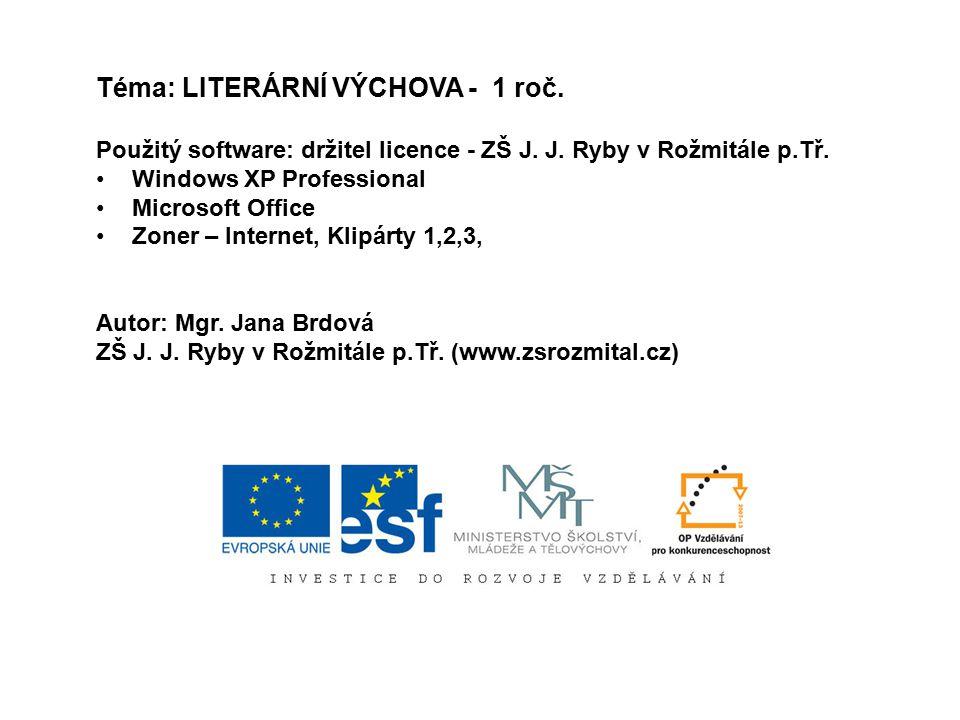 Téma: LITERÁRNÍ VÝCHOVA - 1 roč.