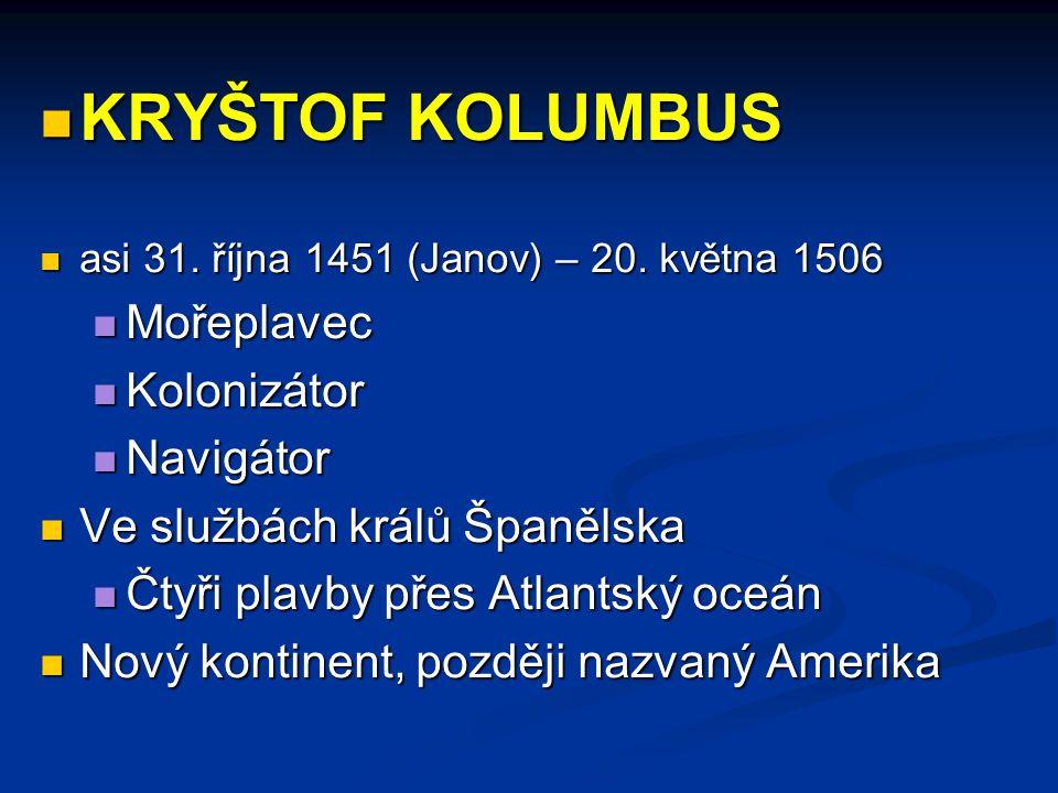 KRYŠTOF KOLUMBUS Mořeplavec Kolonizátor Navigátor