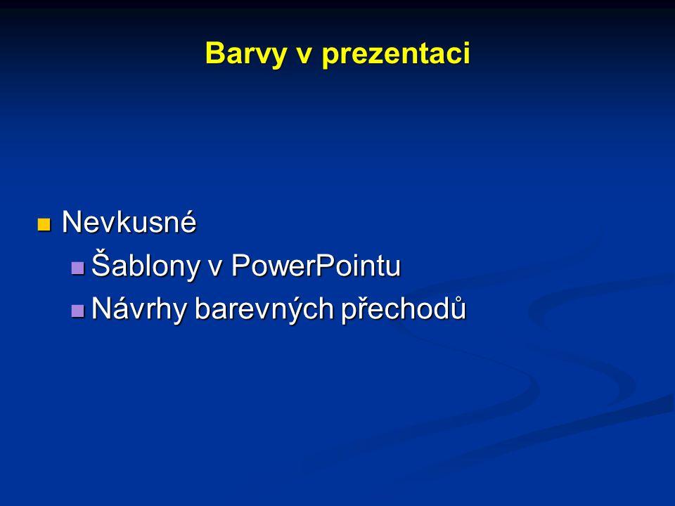 Barvy v prezentaci Nevkusné Šablony v PowerPointu Návrhy barevných přechodů