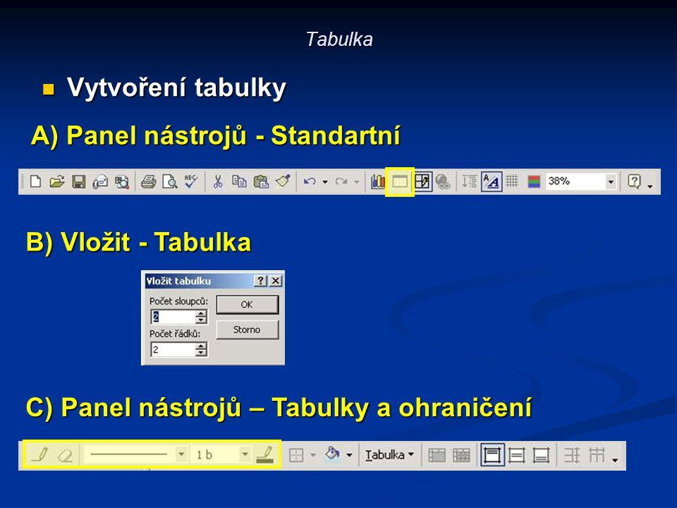 A) Panel nástrojů - Standartní