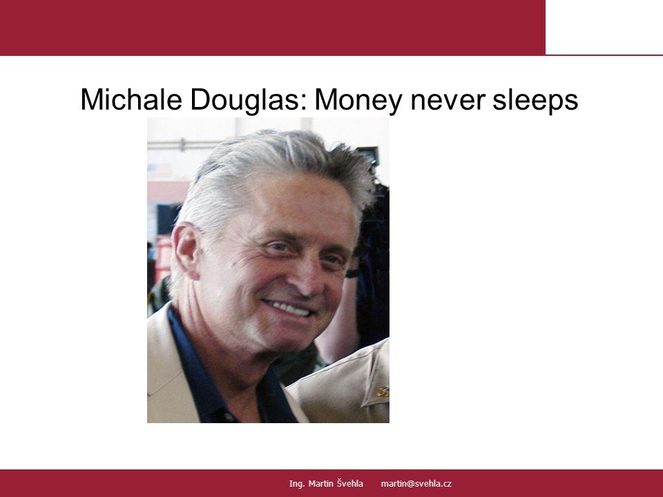 Michale Douglas: Money never sleeps