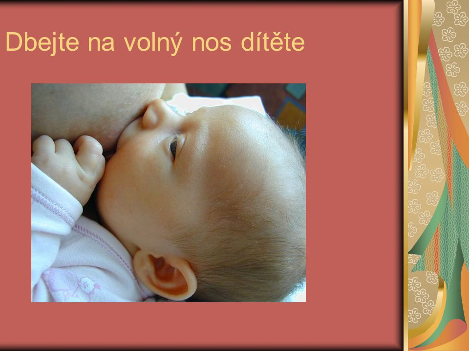 Dbejte na volný nos dítěte