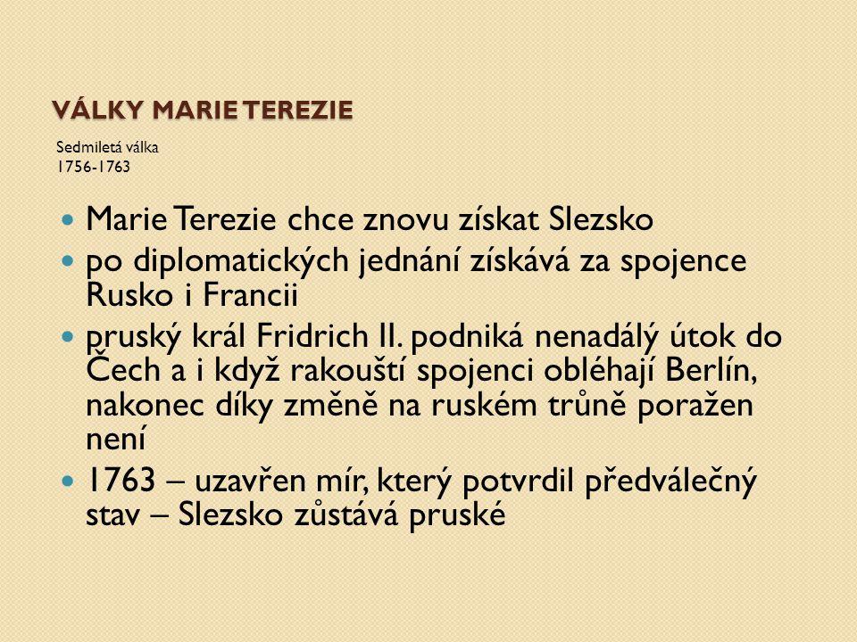 Marie Terezie chce znovu získat Slezsko