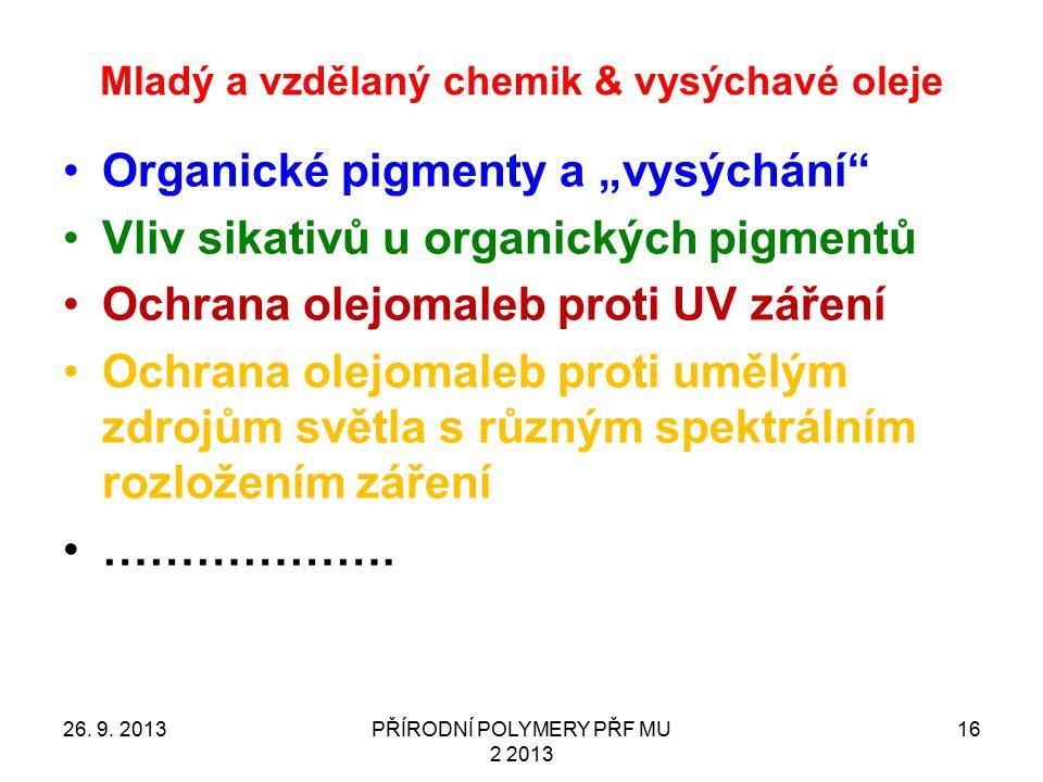 Mladý a vzdělaný chemik & vysýchavé oleje