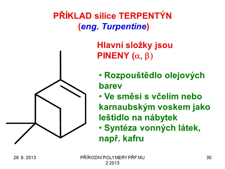PŘÍKLAD silice TERPENTÝN (eng. Turpentine)