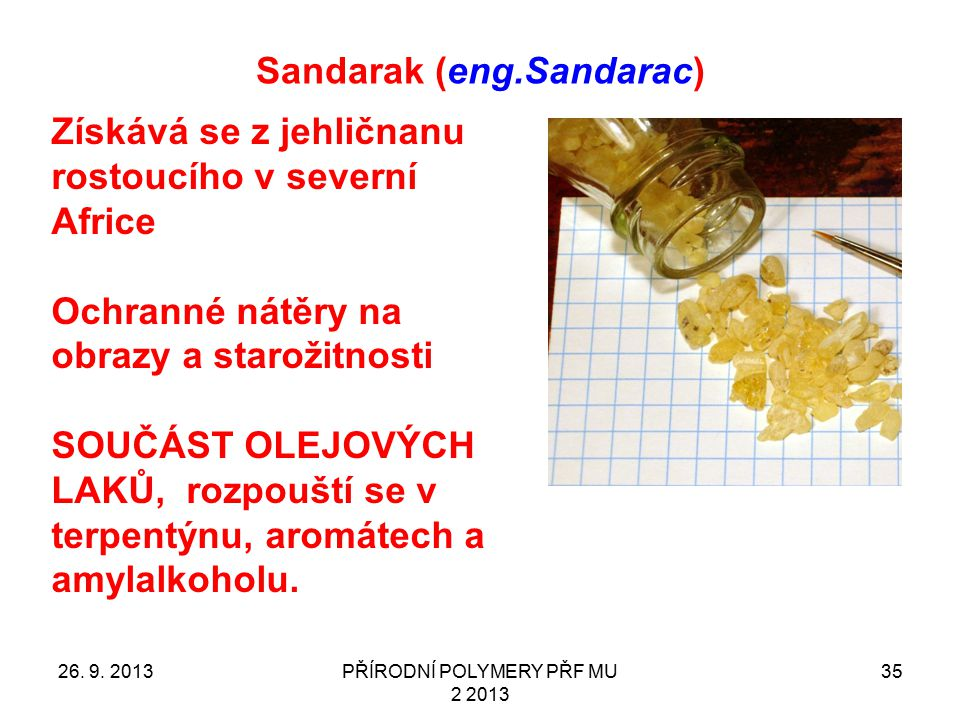 Sandarak (eng.Sandarac)