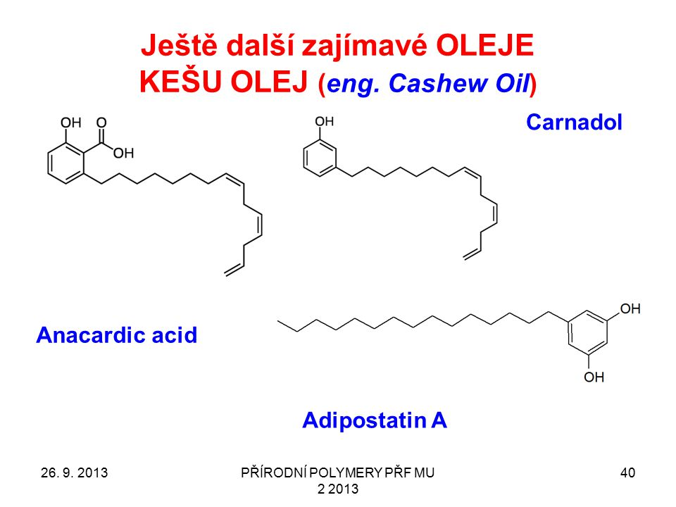 Ještě další zajímavé OLEJE KEŠU OLEJ (eng. Cashew Oil)