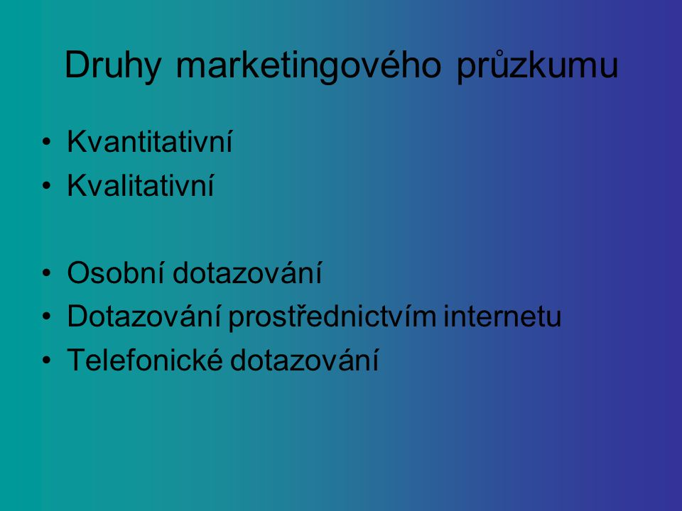 Druhy marketingového průzkumu