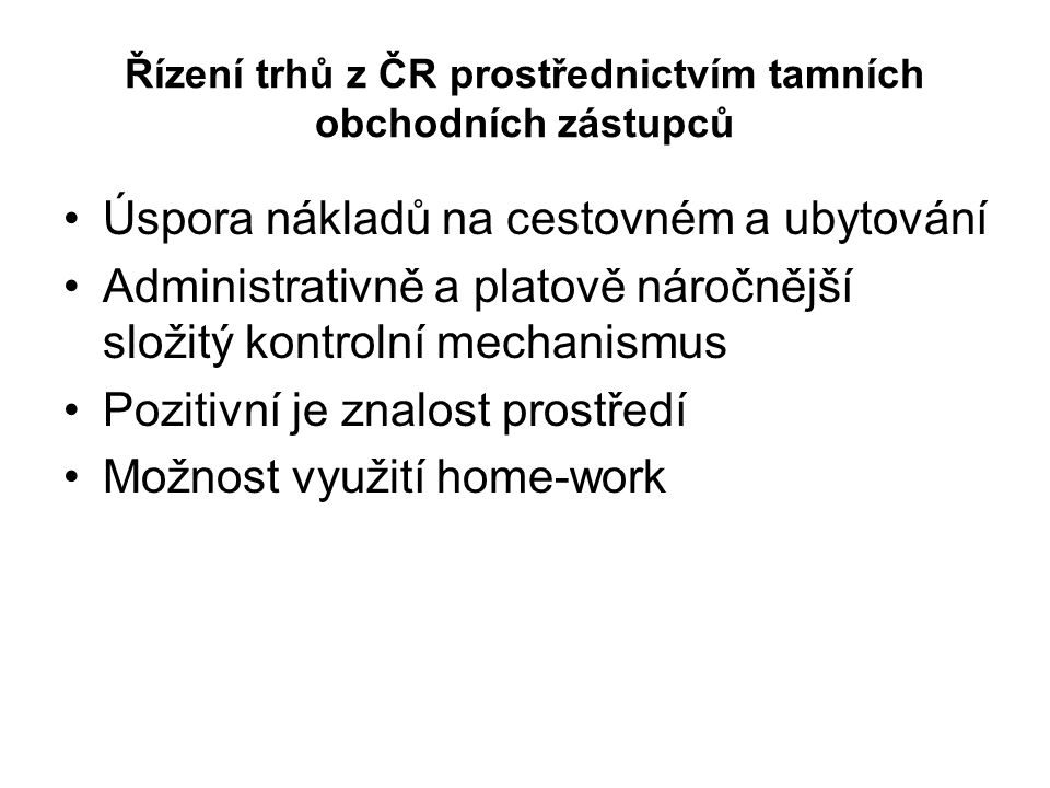 Řízení trhů z ČR prostřednictvím tamních obchodních zástupců