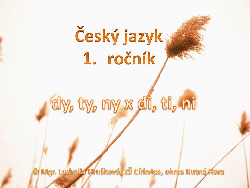 © Mgr. Ludmila Hrušková, ZŠ Církvice, okres Kutná Hora