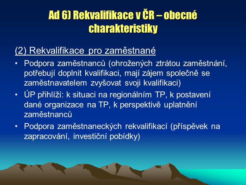 Ad 6) Rekvalifikace v ČR – obecné charakteristiky