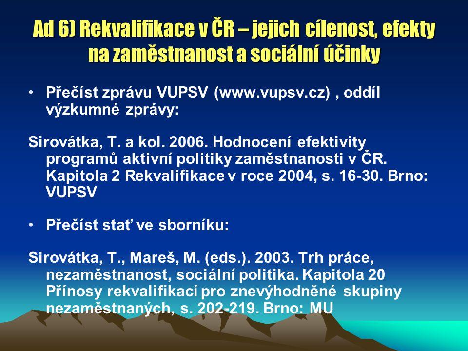 Ad 6) Rekvalifikace v ČR – jejich cílenost, efekty na zaměstnanost a sociální účinky
