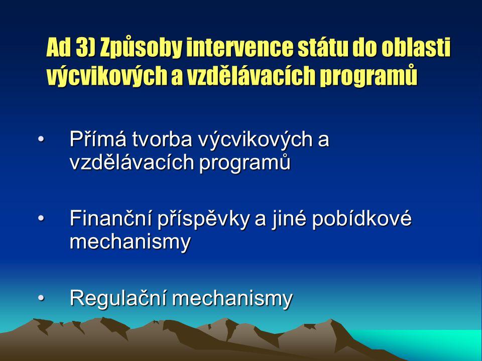 Ad 3) Způsoby intervence státu do oblasti výcvikových a vzdělávacích programů