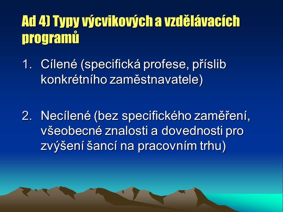 Ad 4) Typy výcvikových a vzdělávacích programů