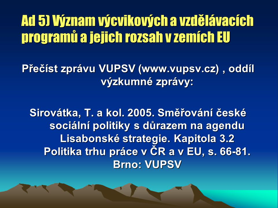 Přečíst zprávu VUPSV (www.vupsv.cz) , oddíl výzkumné zprávy: