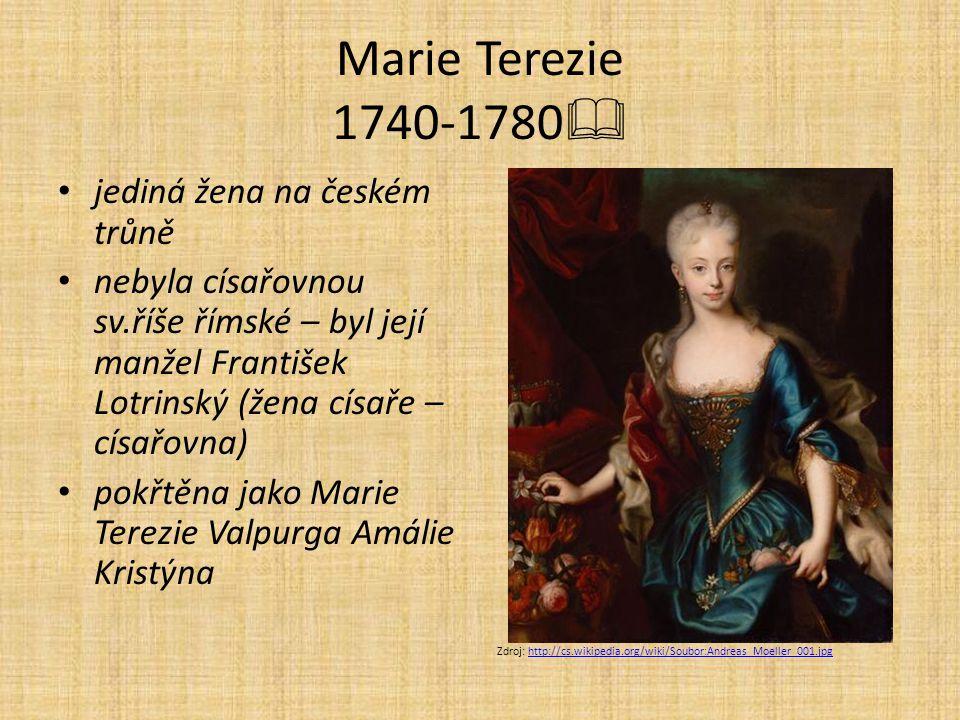 Marie Terezie 1740-1780 jediná žena na českém trůně