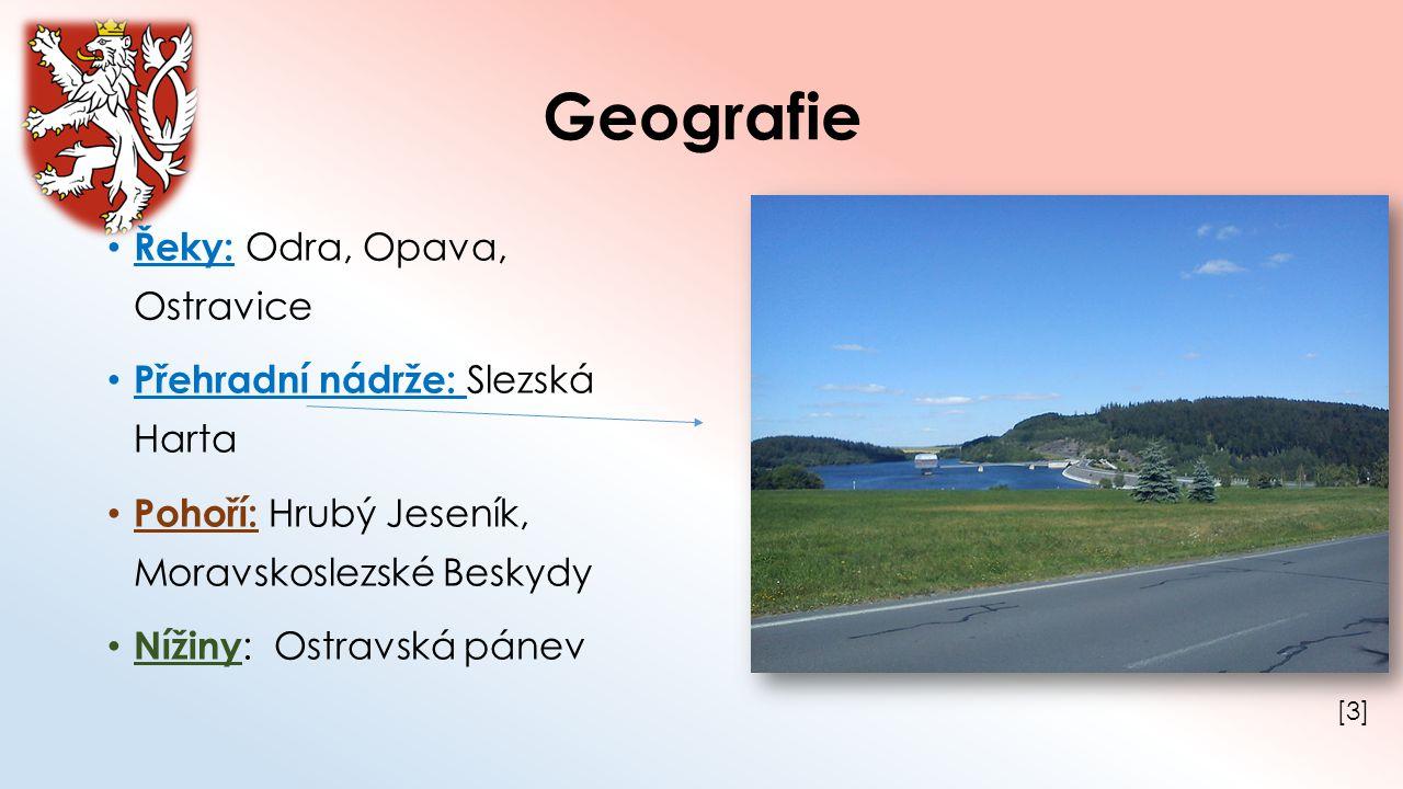Geografie Řeky: Odra, Opava, Ostravice Přehradní nádrže: Slezská Harta