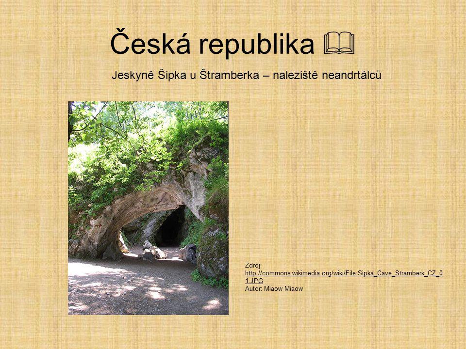 Česká republika  Jeskyně Šipka u Štramberka – naleziště neandrtálců