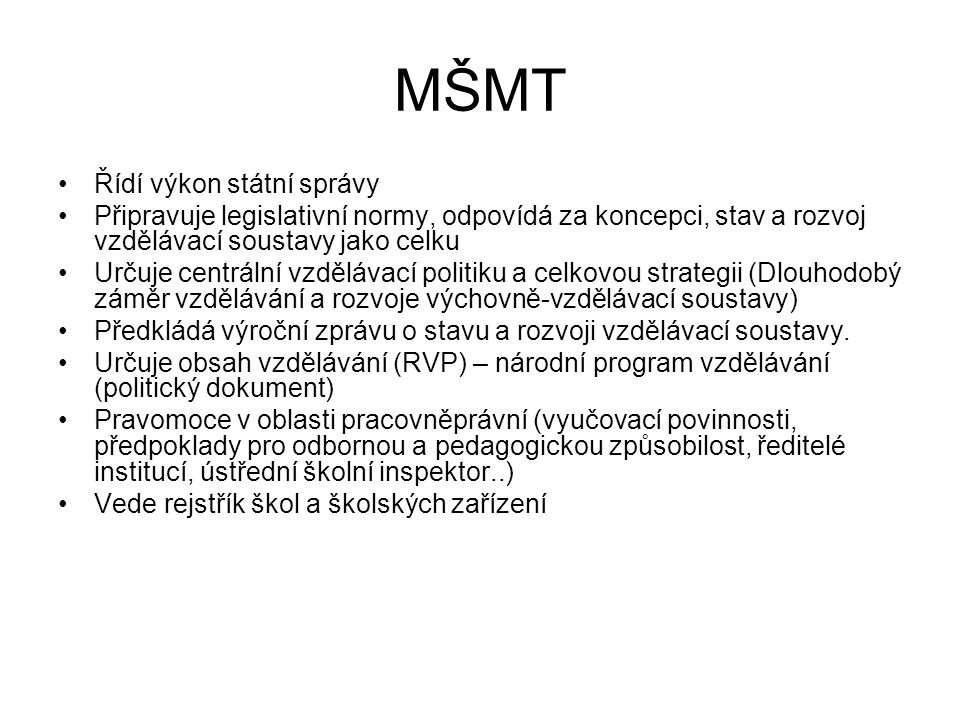 MŠMT Řídí výkon státní správy