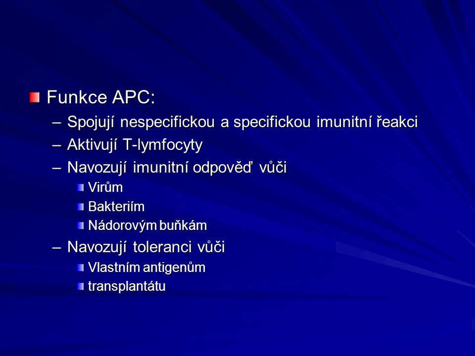 Funkce APC: Spojují nespecifickou a specifickou imunitní řeakci