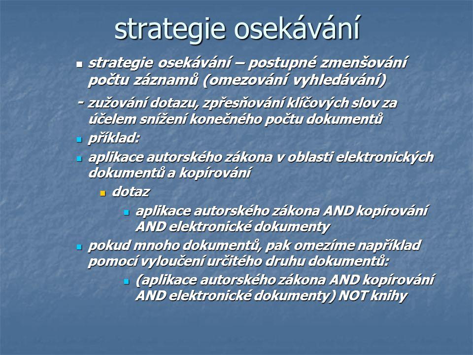 strategie osekávání strategie osekávání – postupné zmenšování počtu záznamů (omezování vyhledávání)