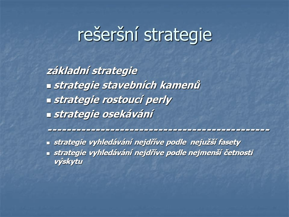 rešeršní strategie ----------------------------------------------