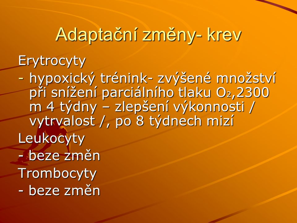 Adaptační změny- krev Erytrocyty