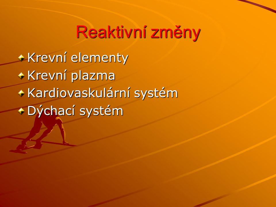 Reaktivní změny Krevní elementy Krevní plazma Kardiovaskulární systém