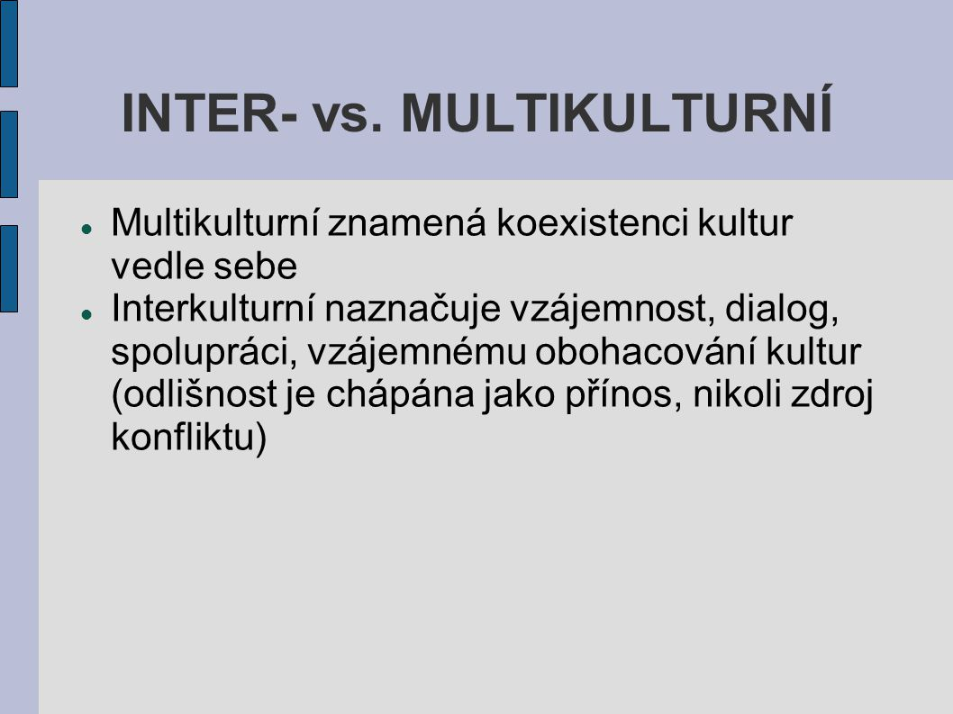 INTER- vs. MULTIKULTURNÍ