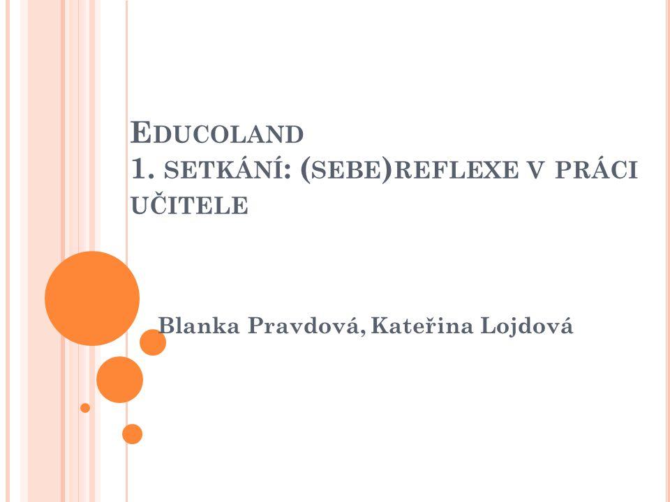 Educoland 1. setkání: (sebe)reflexe v práci učitele