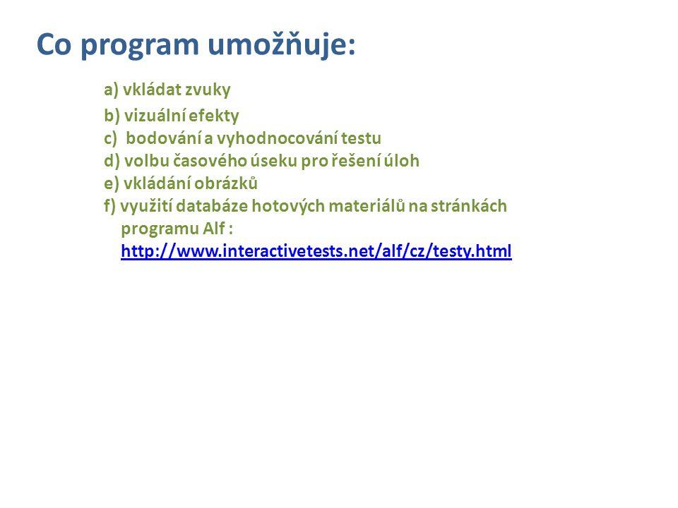 Co program umožňuje: a) vkládat zvuky b) vizuální efekty