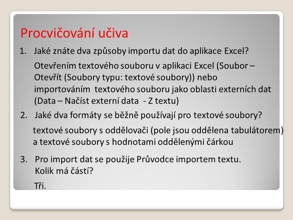 Procvičování učiva Jaké znáte dva způsoby importu dat do aplikace Excel