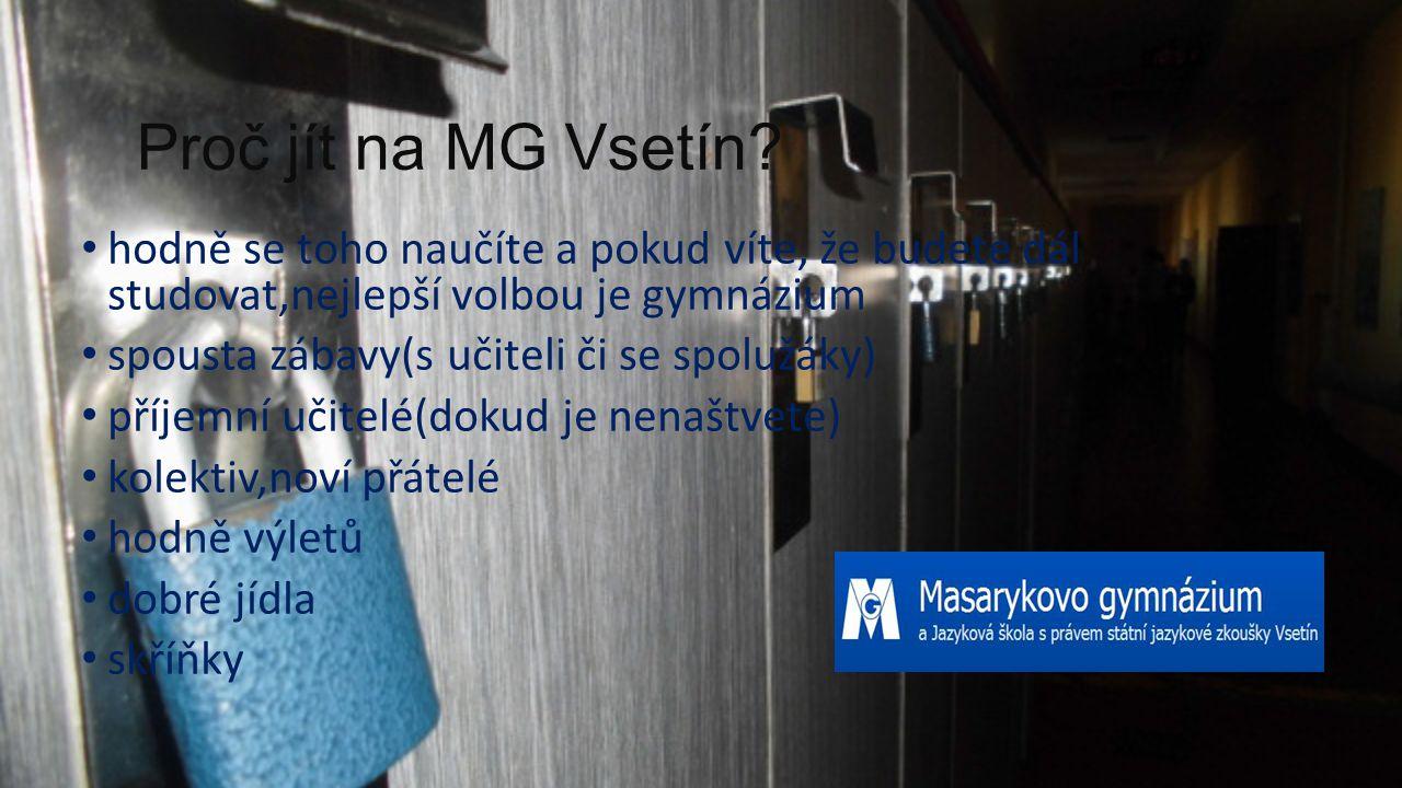 Proč jít na MG Vsetín hodně se toho naučíte a pokud víte, že budete dál studovat,nejlepší volbou je gymnázium.