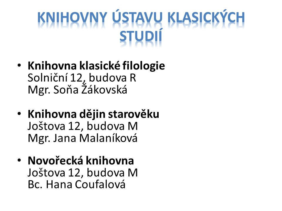 Knihovny ústavu klasických studií