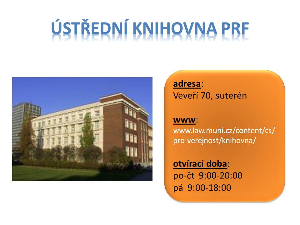 Ústřední Knihovna prf adresa: Veveří 70, suterén www: