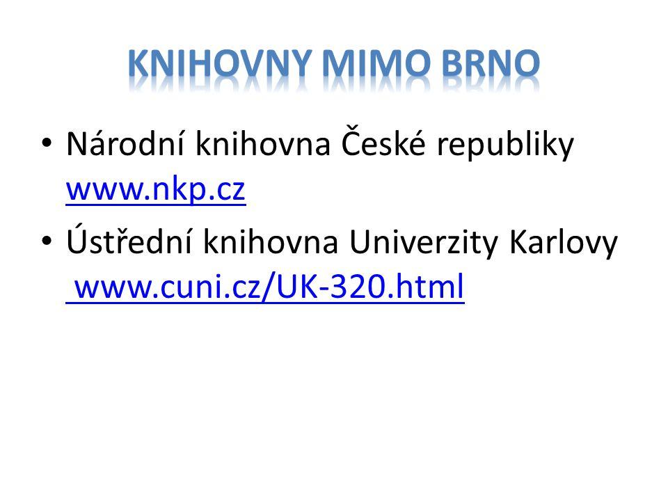 Knihovny mimo brno Národní knihovna České republiky www.nkp.cz