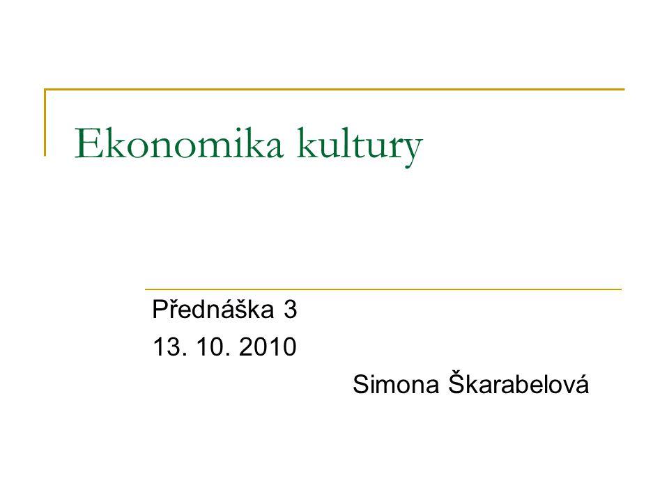 Přednáška 3 13. 10. 2010 Simona Škarabelová