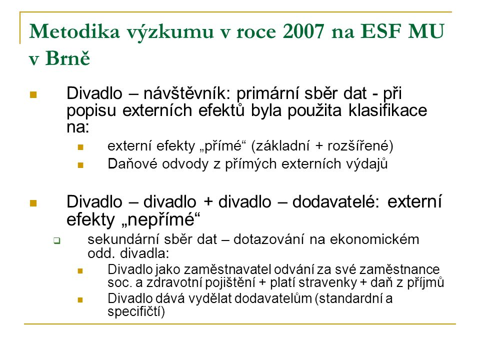 Metodika výzkumu v roce 2007 na ESF MU v Brně