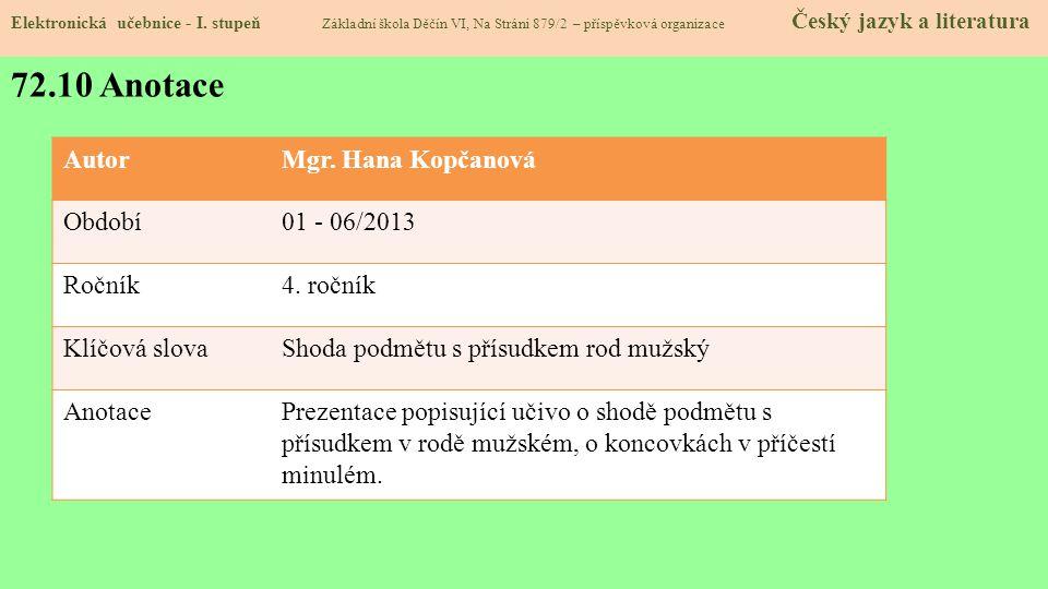 72.10 Anotace Autor Mgr. Hana Kopčanová Období 01 - 06/2013 Ročník