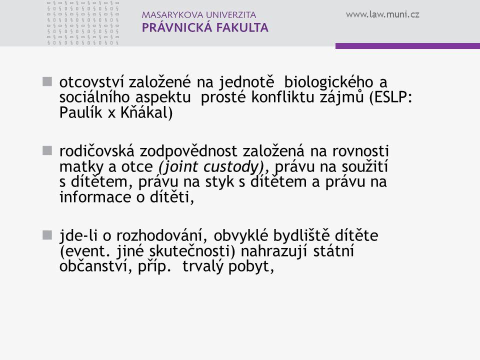otcovství založené na jednotě biologického a sociálního aspektu prosté konfliktu zájmů (ESLP: Paulík x Kňákal)