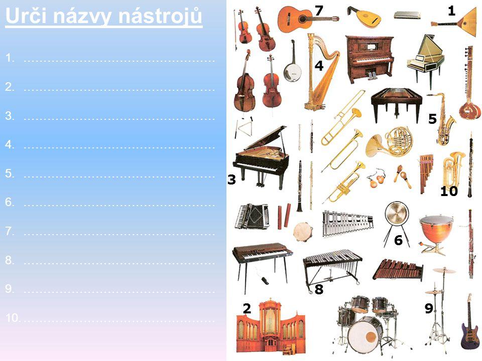 Urči názvy nástrojů 7 1 ………………………………………… 4 5 3 10 6 8 2 9