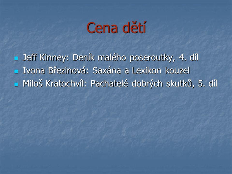 Cena dětí Jeff Kinney: Deník malého poseroutky, 4. díl