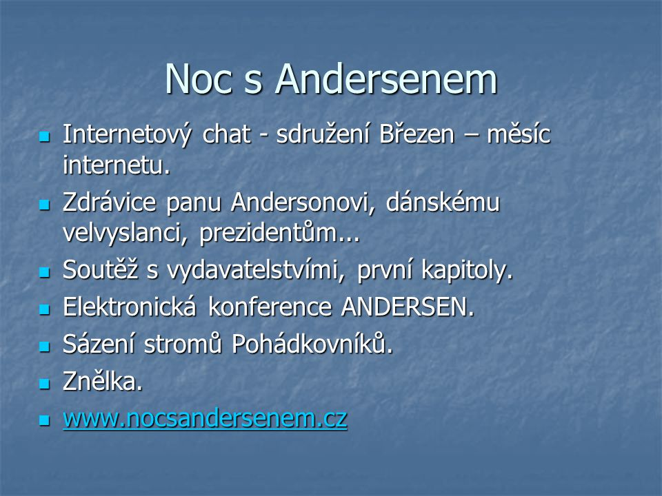 Noc s Andersenem Internetový chat - sdružení Březen – měsíc internetu.