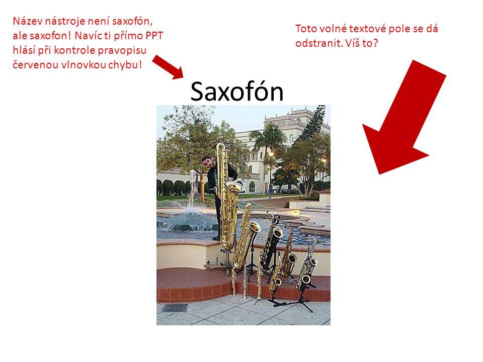 Název nástroje není saxofón, ale saxofon