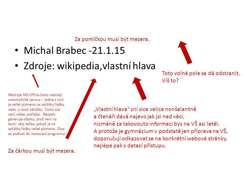 Zdroje: wikipedia,vlastní hlava